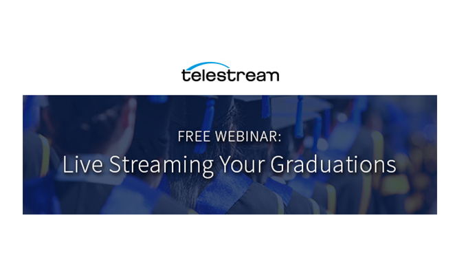 Webinar – Live Streaming Your Graduations