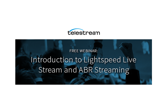 Webinar – Introduction to Lightspeed Live Stream and ABR Streaming